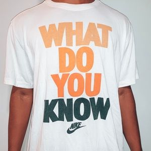 What do you know? Nike Tee